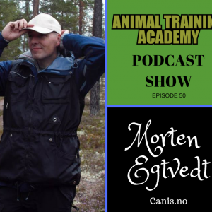Morten Egtvedt- Canis.no; Clicker training, free shaping, cues & fluency. (Episode 50)