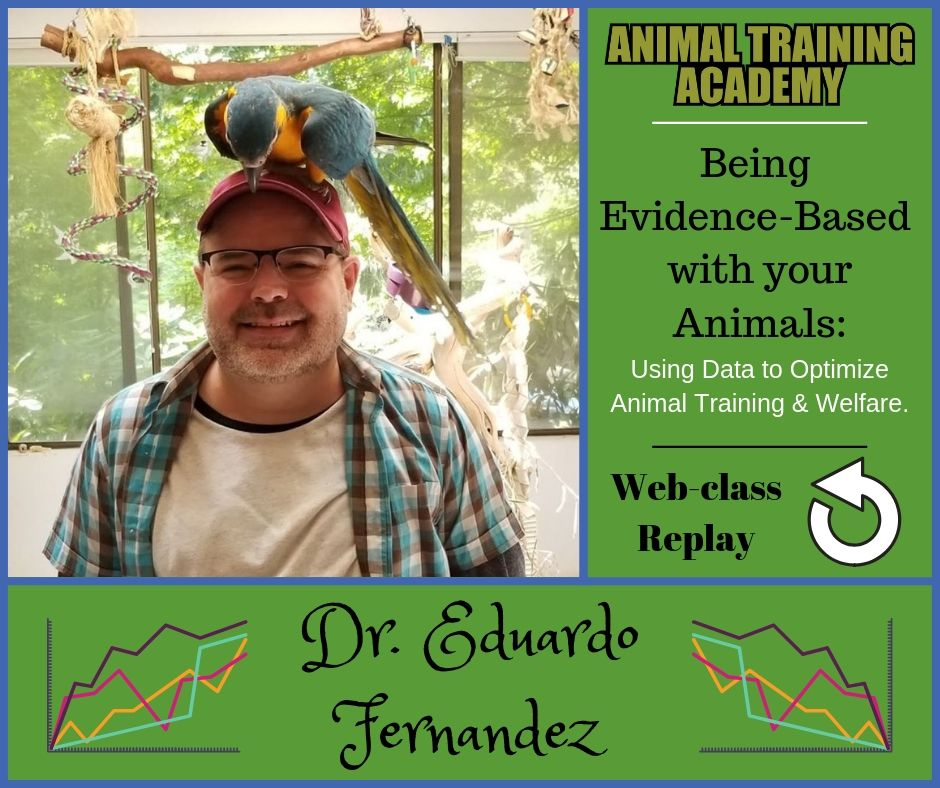 Dr. Eduardo Fernandez – Being Evidence-Based with your Animals: Using Data to Optimize Animal Training & Welfare.